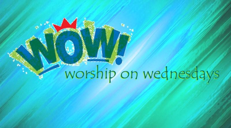 WOW: Worship on Wednesdays