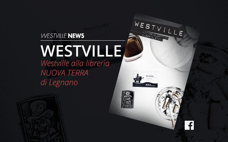 Westville alla Libreria Nuova Terra di Legnano