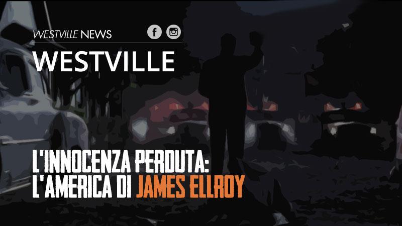 L'innocenza perduta: l'America di James Ellroy