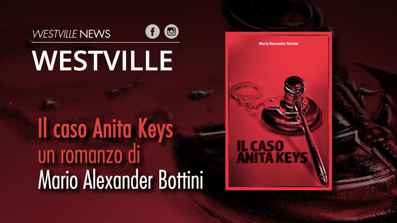 Il caso Anita Keys, un romanzo di Mario Alexander Bottini