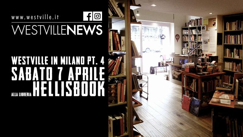 Westville in Milano pt. 4 – Sabato 7 Aprile alla libreria Hellisbook