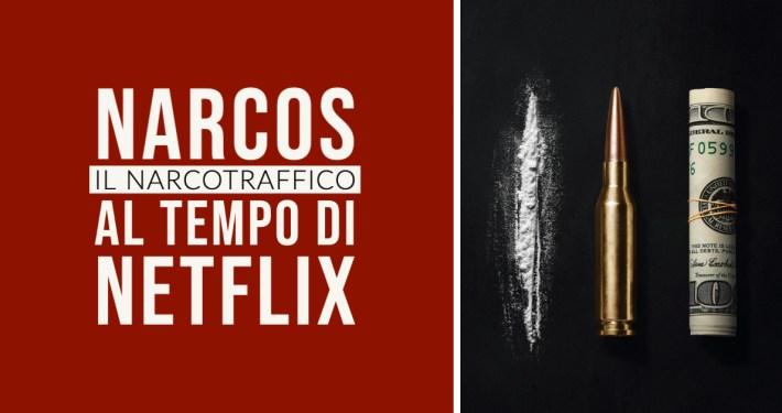 narcos il narcotraffico al tempo di netflix