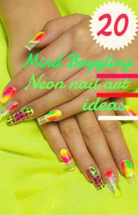 20 Mind Boggling Neon Nail Art Ideas