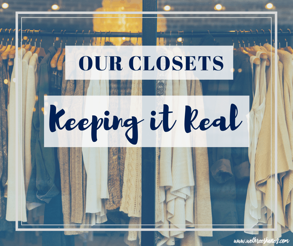 Keeping It Real | Our Closets