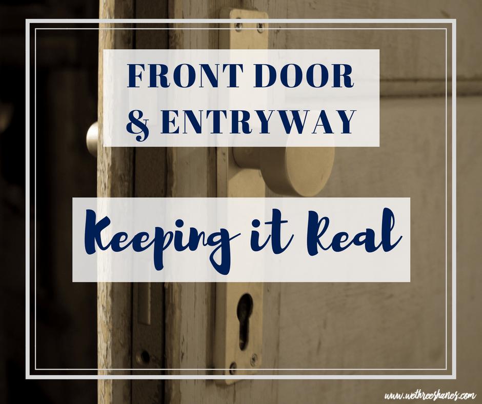 Keeping it Real | Front Door & Entryway