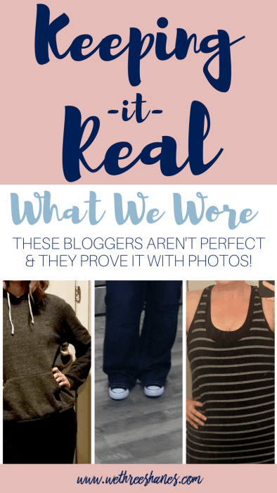 This months Keeping it Real post is all about What We Wore. I can't say this reflects what we wear on a regular basis but that's not the point of Keeping it Real. We pick something at random and quickly snap a photo so you can see the day to day us not just the perfect post side and what we wore definitely wasn't social media ready! | We Three Shanes