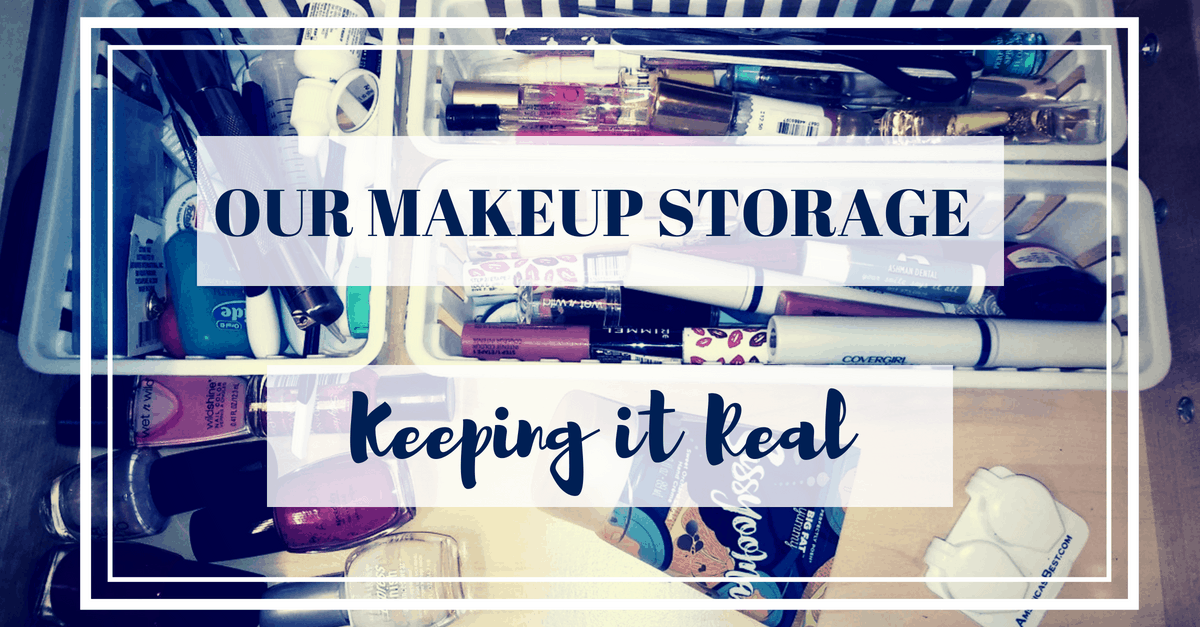 Makeup Storage | Keeping It Real