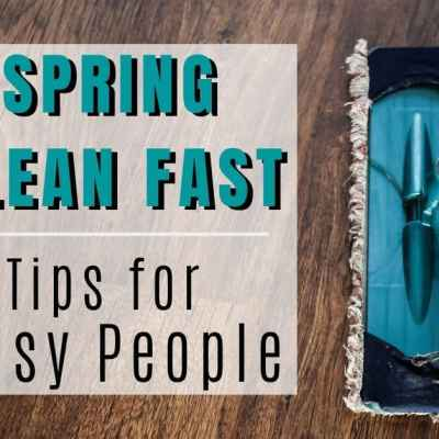 Spring clean fast with these top tips for busy people. Plus grab our no-fail, fast deep cleaning checklist and get your home in top shape this spring. | We Three Shanes