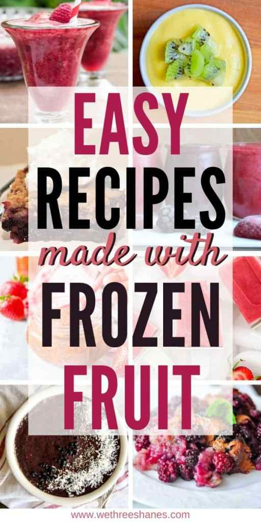 Try these these easy and delicious recipes made with frozen fruit! Frozen fruit is packed at it's prime making it full of vitamins! Plus they are cleaned and chopped for you making these frozen fruit recipes even easier! | We Three Shanes