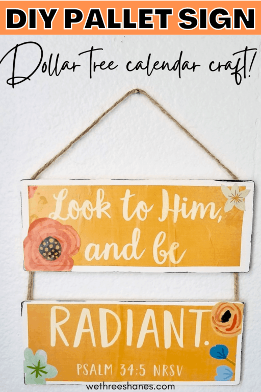 Mod Podge a Dollar Tree Calendar to some wood slats to make this uplifting Quote wall decor. | We Three Shanes