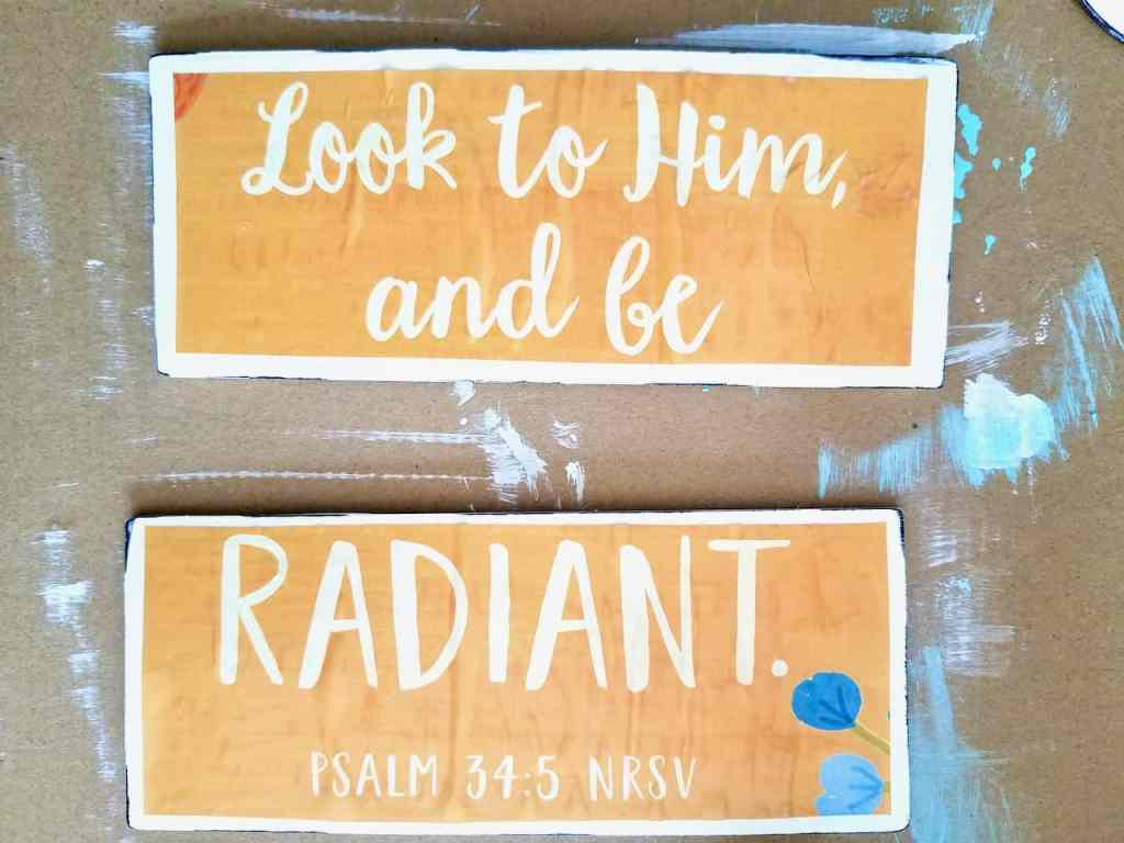 """Look to Him, and be radiant. Psalm 34:5"" Dollar Tree calendar craft."