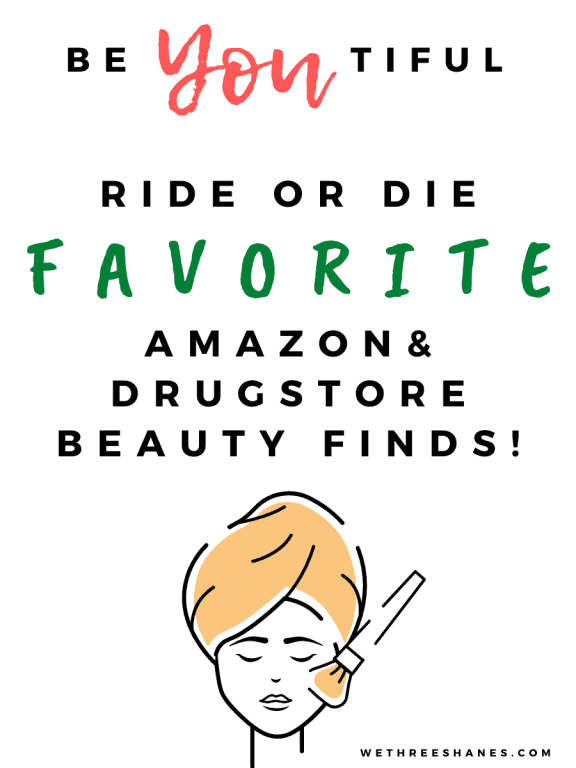 Check out ride or die beauty products you can get from your local drugstore or Amazon that won't break the bank. | We Three Shanes