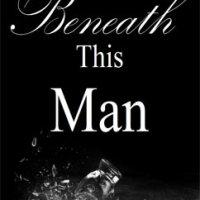総合評価4星:Beneath This Man: This Man #2