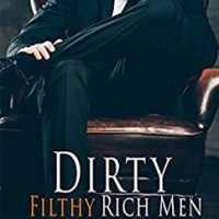 総合評価5: Dirty Filthy Rich Men: Dirty Duet #1