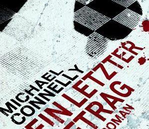 Michael Connelly - Sein letzter Auftrag (Heyne)
