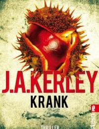 J.A. Kerley - Krank (Ullstein)