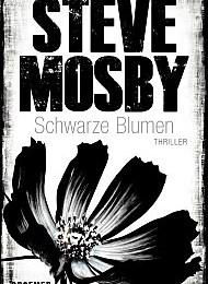Steve Mosby - Schwarze Blumen  (Droemer)