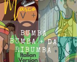 """""""Bumba Bumba + Da Ribumba"""" il nuovo singolo di Marco V+"""