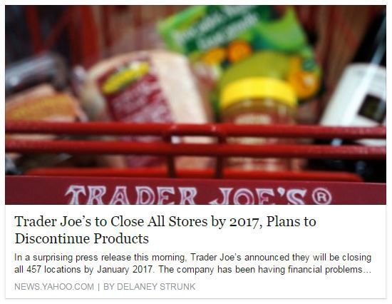 Social media sent into panic after Yahoo reports Trader Joe's closing all stores by 2017_127808