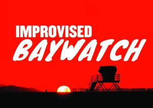 Improvised Baywatch @ The Upfront Theatre | Bellingham | Washington | United States