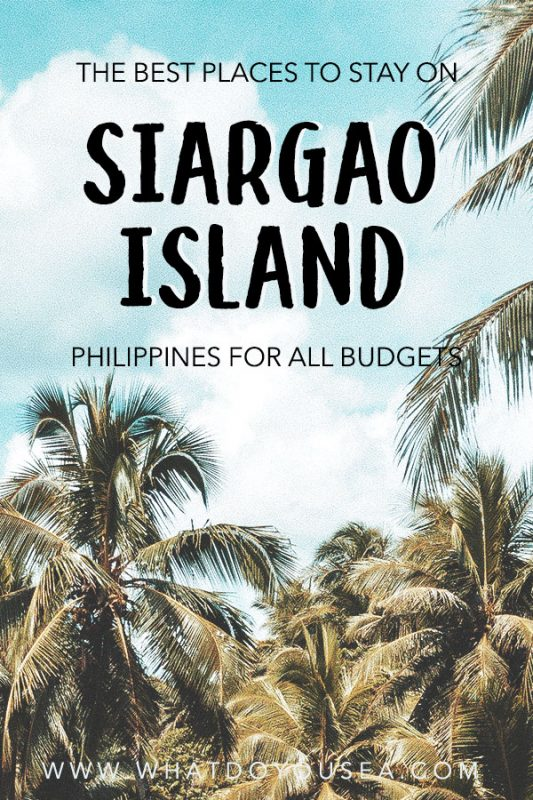 Where To Stay In Siargao Island Philippines What Do You Sea
