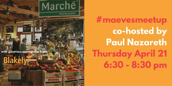 #maevesmeetupco-hosted by Paul NazarethThursday April 216-30 - 8-30 pm (1)