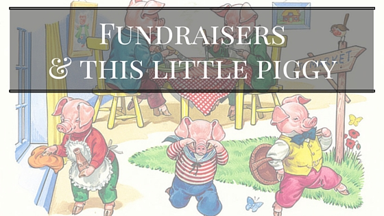 Fundraisers & this little piggy