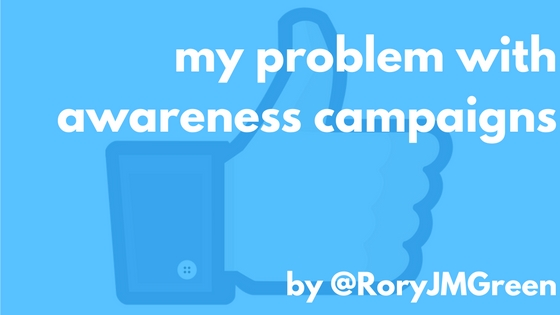 my-problem-with-awareness-campaigns