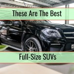 Top Full-Size SUVs Of 2019