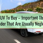 What SUV To Buy – Important Things To Consider That Are Usually Neglected