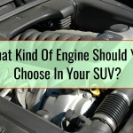 What Kind Of Engine Should You Choose In Your SUV?