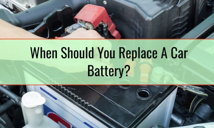 When Should You Replace A Car Battery?