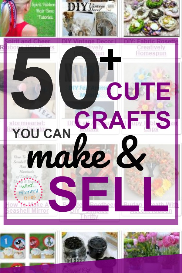 50 Crafts You Can Make And Sell For Extra Cash This Month What Mommy Does