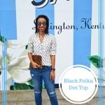 Black Polka Dots for Weekend Wear in Kentucky