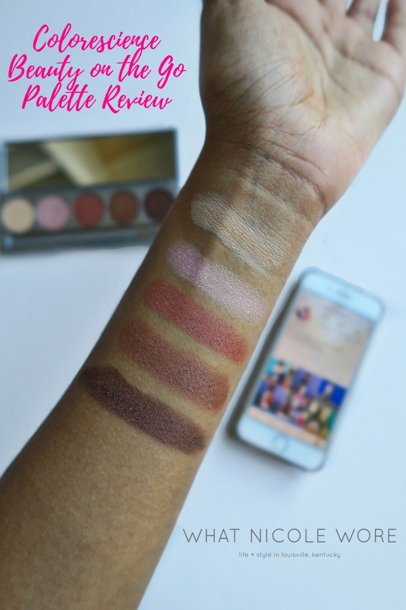 Kentucky blogger, What Nicole Wore, reviews the Colorescience Beauty on the Go palette and shares swatches of the multipurpose, pigmented shadows.