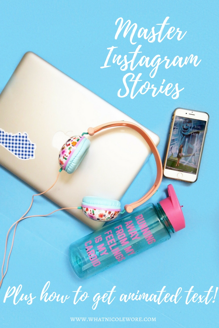 Lifestyle blogger, What Nicole Wore, shares her favorite apps for Instagram stories plus how to get animated text!