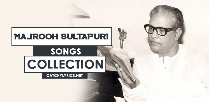 Top 67 Majrooh Sultanpuri Songs [List] – Super Hit Songs (With Lyrics) image