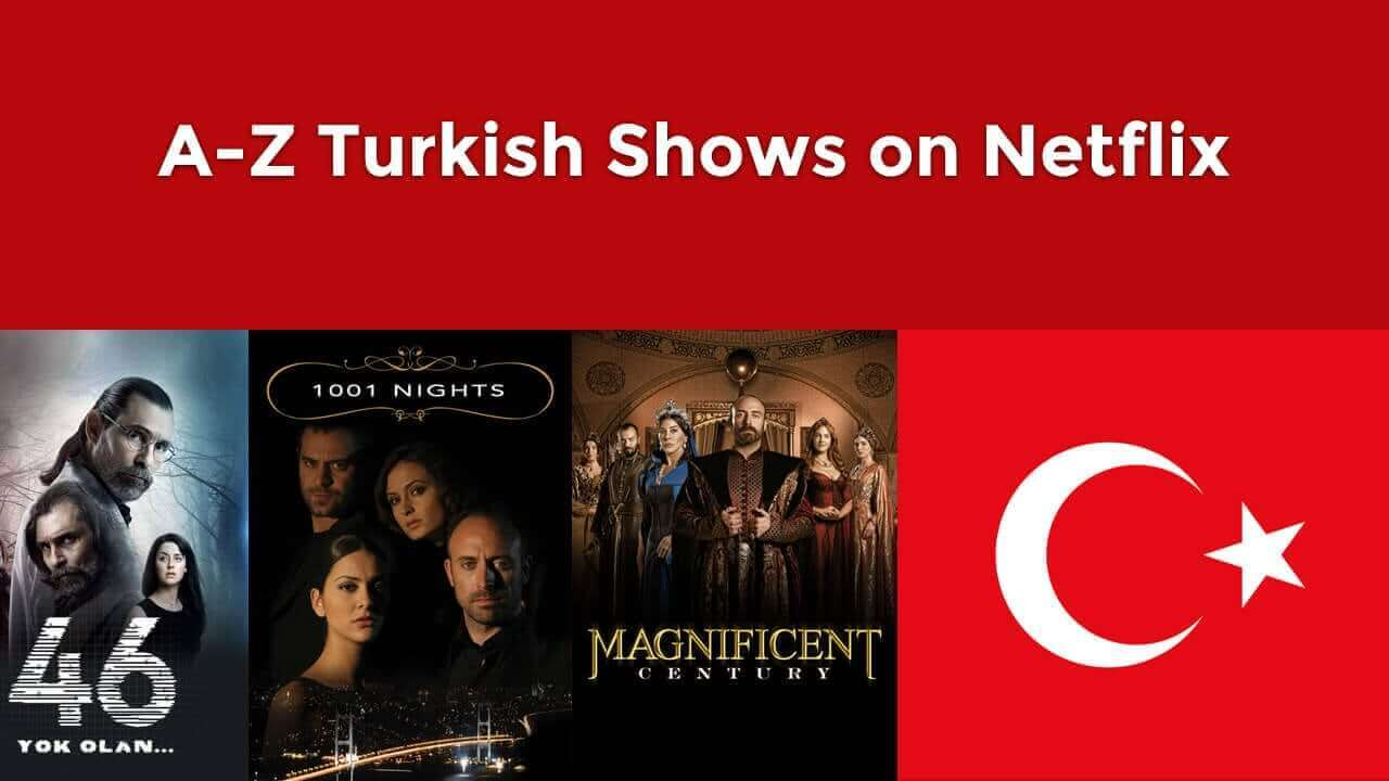 Every Turkish Series on Netflix 2018 - What's on Netflix