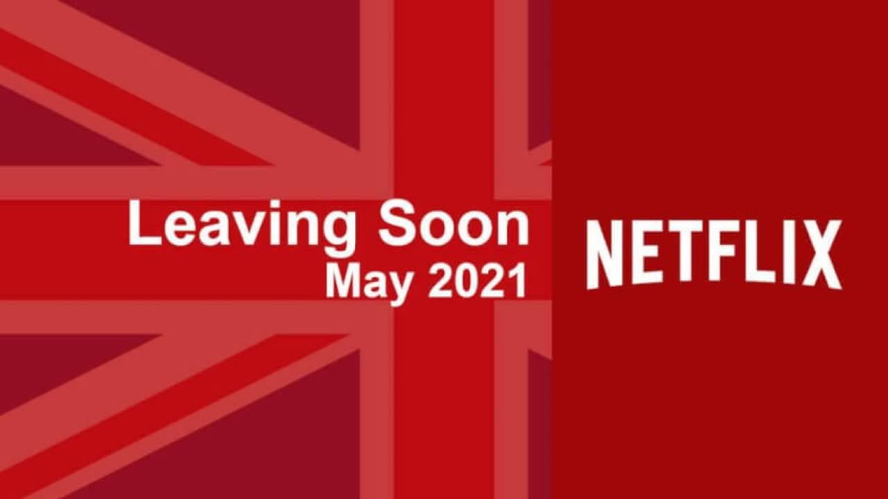saliendo pronto netflix reino unido mayo 2021