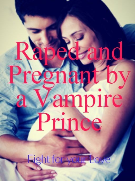 WTF Wattpad: 'Raped and Got Pregnant By A Vampire Prince'