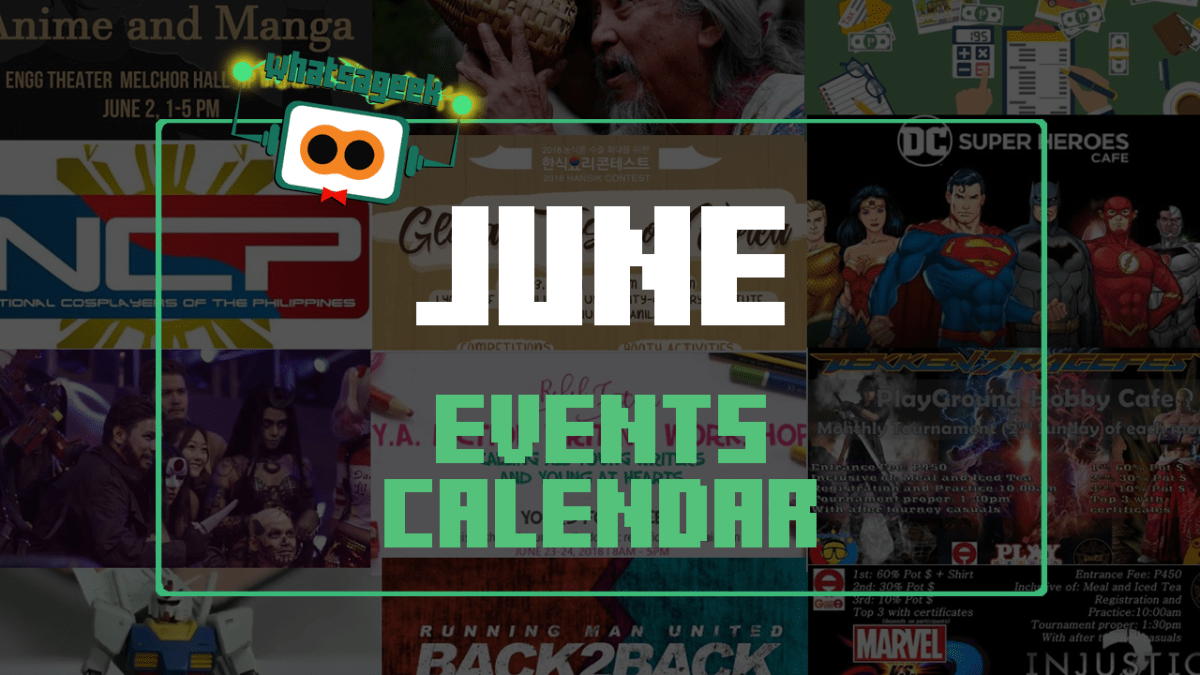 June 2018 Events And Happenings Calendar - What's A Geek!
