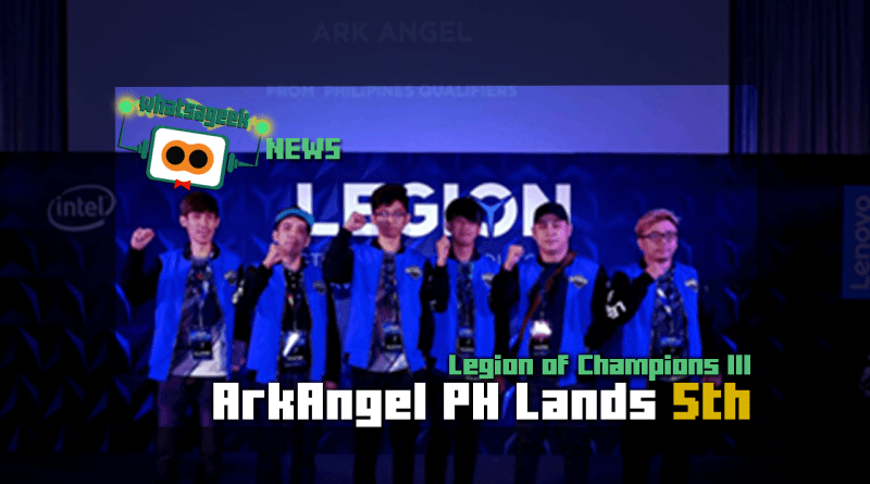 ArkAngel PH Lands 5th Place In Legion Of Champions III