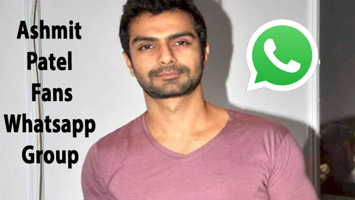 Ashmit Patel Fans Whatsapp Group Link