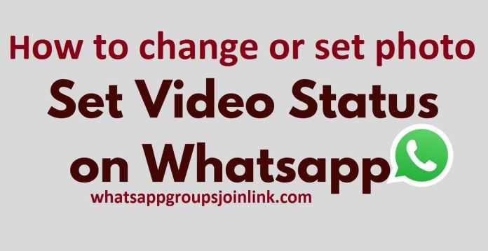 How to change or set photo or video status in whatsapp?