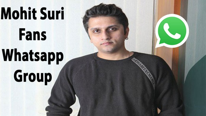 Mohit Suri Fans Whatsapp Group Link