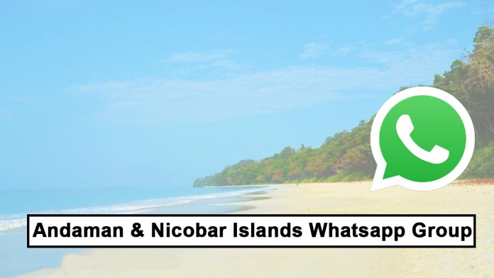 Andaman & Nicobar Islands Whatsapp Group Link