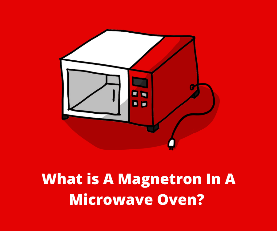 What is A Magnetron In Microwave Oven Technology? - What's ...