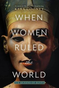 Cover of When women ruled the world by Kara Cooney