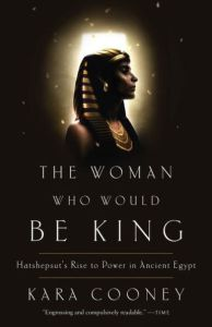 Cover of The Woman Who Would Be King by Kara Cooney