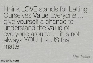 Quotation-Mina-Tadros-life-love-value-yourself-chance-inspiration-Meetville-Quotes-200392